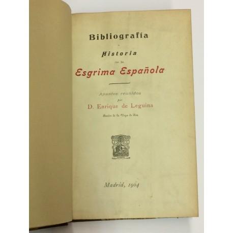 Bibliografía é Historia de la Esgrima Española. Apuntes reunidos por...