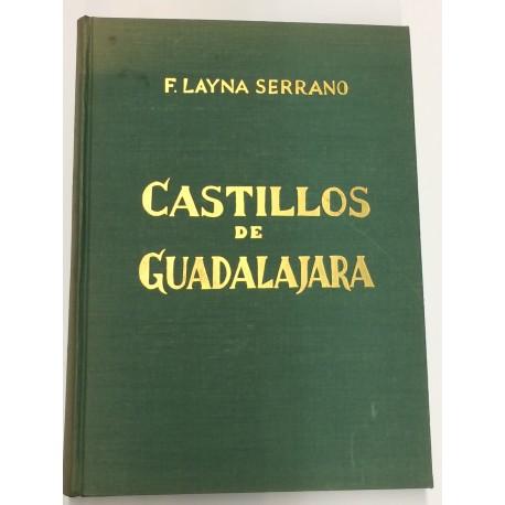 Castillos de Guadalajara. Descripción e historia de los mismos y noticias de sus señores por...
