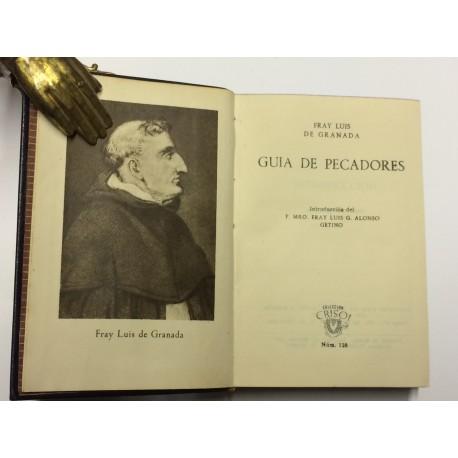Guía de pecadores. Introducción del P. Mro. Fray Luis G. Alsonso Getino.