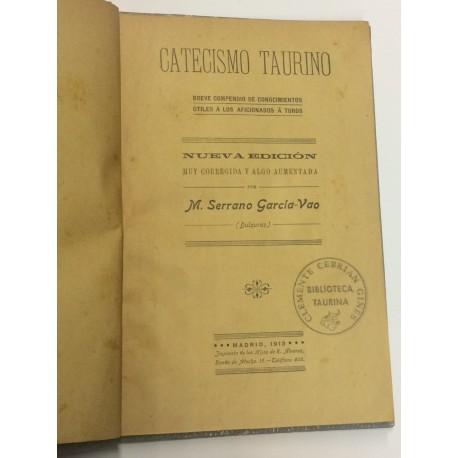 Catecismo taurino. Breve compendio de conocimientos útiles a los aficionados á toros.