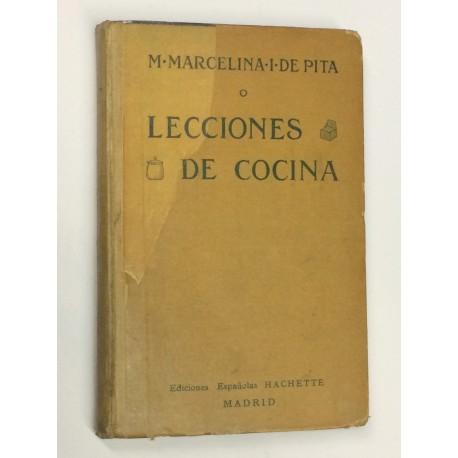 Lecciones de Cocina. Dictadas en la Primera Escuela Profesional de Mujeres y escuela del hogar fundada por Sociedad Santa Marta.