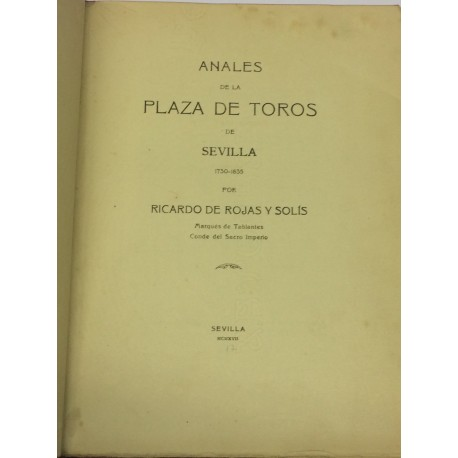 Anales de la Plaza de Toros de Sevilla. 1730-1835.