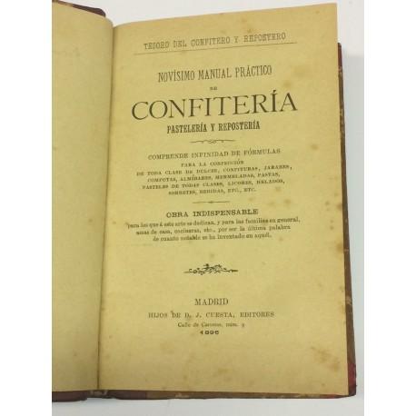 TESORO DEL CONFITERO Y REPOSTERO. Novísimo manual práctico de Confitería, Pastelería y Repostería.