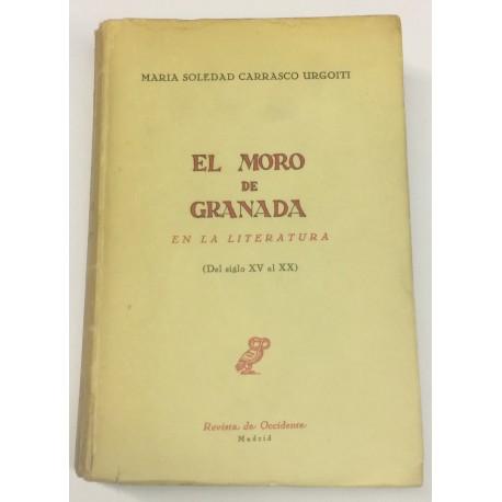 El moro de Granada en la literatura (Del siglo XV al XX).