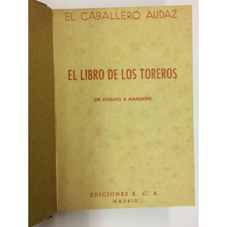 El libro de los toreros. (De Joselito a Manolete).