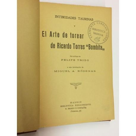 Intimidades taurinas y El Arte de torear de Ricardo Torres Bombitas. Prólogo de Felipe Trigo. Intruddción de Miguel A. Ródenas.