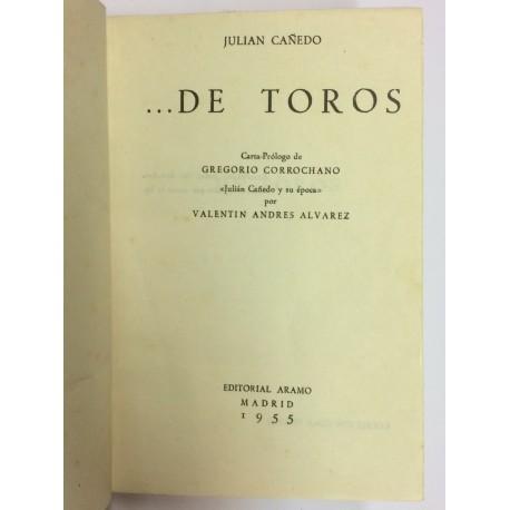 ...De toros. Carta-Prólogo de Gregorio Corrochano. Julián Cañedo y su época por Valentín Andrés Álvarez.