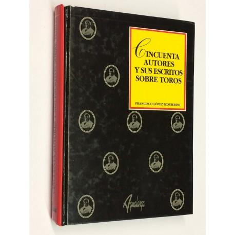 Cincuenta autores y sus escritos sobre toros. Siglos XIII al XX.