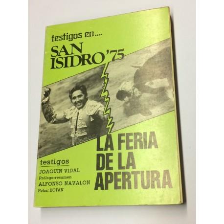SAN ISIDRO'75. La feria de la apertura. Prólogo de Alfonso Navalón.