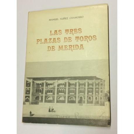 Las tres plazas de toros de Mérida.