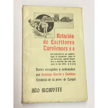 Relación de Escritores Turolenses. Datos recogidos y ordenados por...