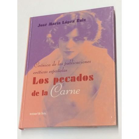 Los pecados de la carne. Crónicas de las publicaciones eróticas españolas.
