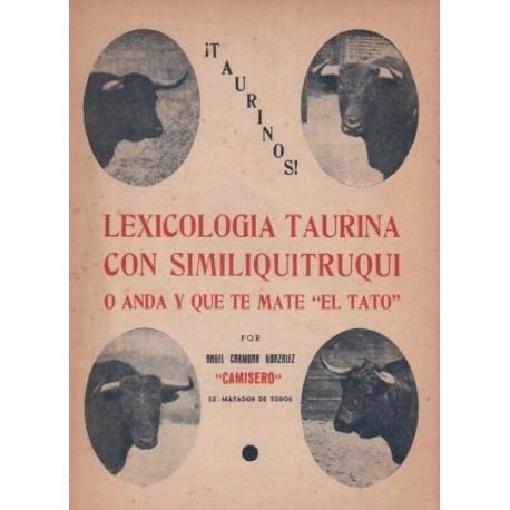 ¡Taurinos!. Lexicología taurina con similiquitruqui o anda y que te mate El Tato.