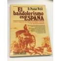 El bandolerismo en España. Cinco siglos de desequilibrio social y de bandolerismo.