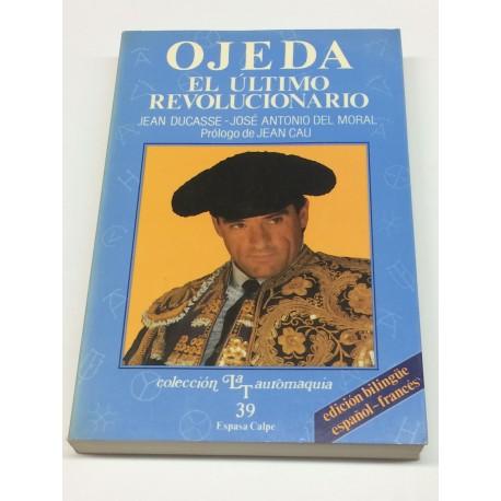 Ojeda. El último revolucionario. Prólogo de Jean Cau.