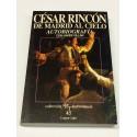 César Rincón. De Madrid al Cielo. Autobiografía.
