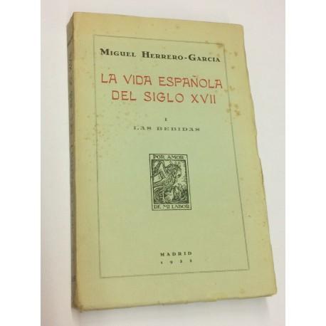 La vida Española del siglo XVII. Tomo I: Las Bebidas.