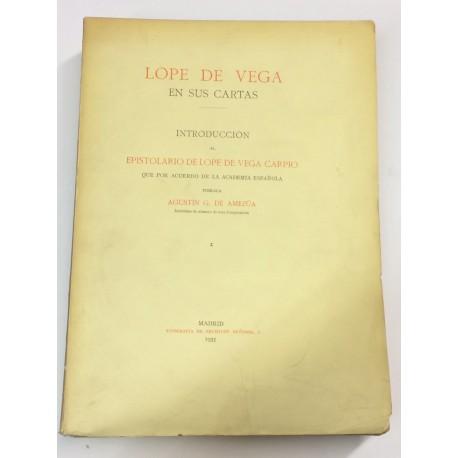Lope de Vega en sus cartas. Introducción al epistolario que por acuerdo de la Academia publica Agustín G. de Amezúa. Tomo I.