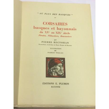 Corsaires basques et bayonnais du XVe au XIXe siècle. Pirates, Flibustiers, Boucaniers.
