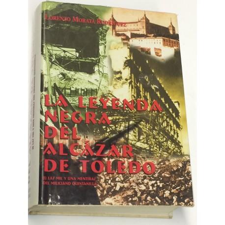 La leyenda negra del Alcázar de Toledo. (I) Las mil y una mentiras del miliciano Quintanilla.