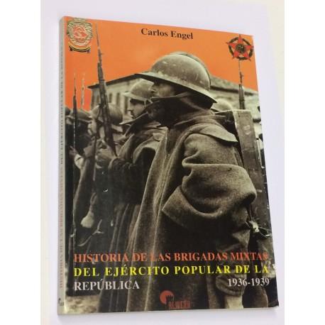 Historia de las Brigadas Mixtas del Ejército Popular de la República. 1936 - 1939.