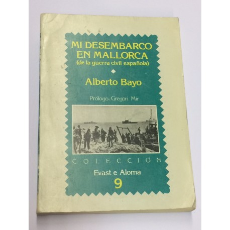 Mi desembarco en Mallorca (de la guerra civil española). Prólogo de Gregori Mir.