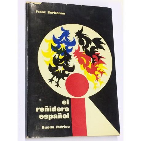 El reñidero español. Relato de un testigo de los conflicto sociales y políticos de la guerra civil española.