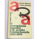 El anarquismo español y la acción revolucionaria. 1961 - 1974.