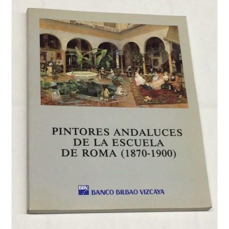 Pintores andaluces de la escuela de Roma (1870 - 1900). Catálogo de la exposición.