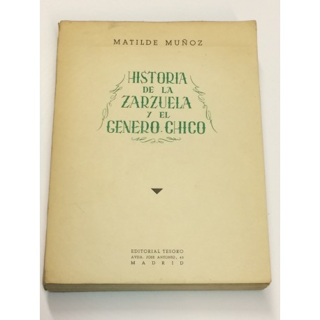 Historia de la Zarzuela y el Género Chico. Prólogo de D. Fernando José de Larra.