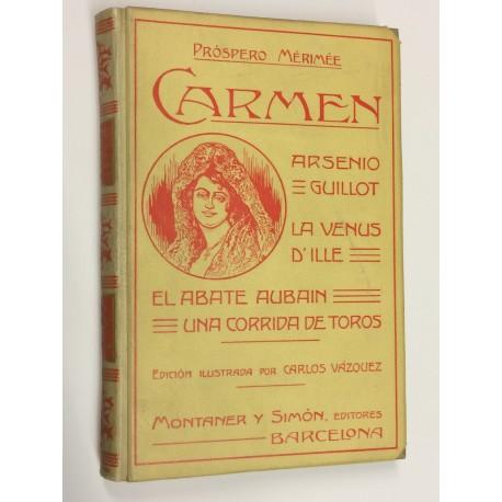Carmen. La Venus de Ille. Arsenia Guillot. El Abate Aubin. Las ánimas del purgatorio. Una corrida de toros.