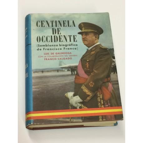 Centinela de Occidente. (Semblanza biográfica de Francisco Franco).