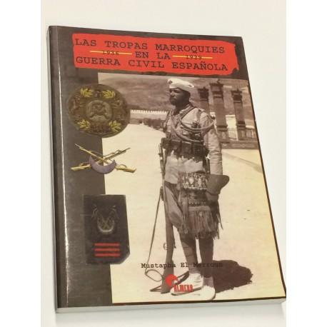 Las tropas marroquies en la Guerra Civil Española. 1936 - 1939.
