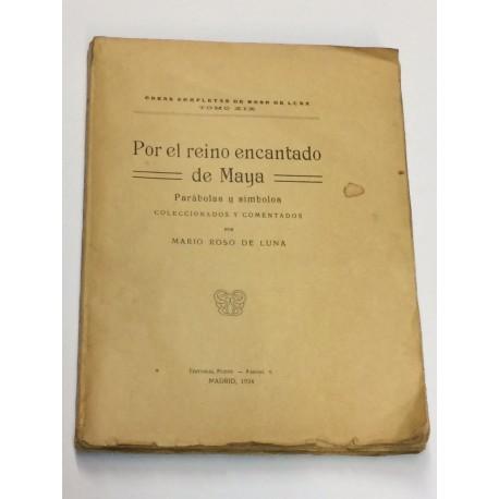 Obras completas. Tomo XIX: Por el reino encantado de Maya. Parábolas y símbolos coleccionados y comentados por...