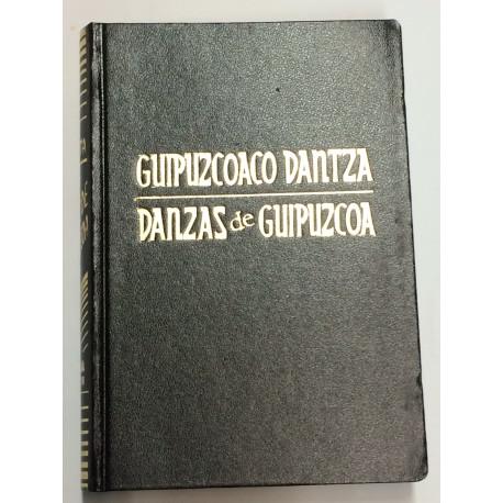 Viejas danzas de Guipúzcoa. Gipuxkoa'ko Dantza Gogoangarriak.