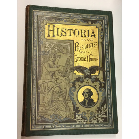 Historia biográfica de los Presidentes de los Estados Unidos.