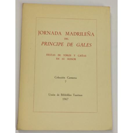 JORNADA MADRILEÑA del Príncipe de Gales. Fiestas de toros y cañas en su honor.