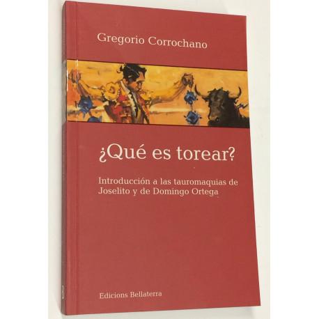 ¿Qué es torear? Introducción a las tauromaquias de Joselito y de Domingo Ortega.