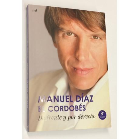 Manuel Díaz El Cordobés. De frente y por derecho.