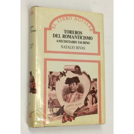 Toreros del romanticismo. Anecdotario taurino. Prólogo de Juan Belmonte.