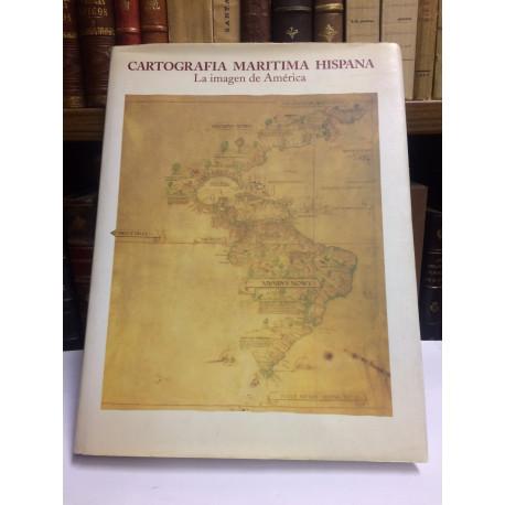 Cartografía Marítima Hispana. La imagen de América.