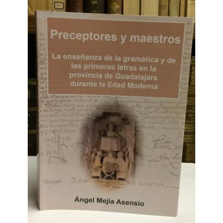 La enseñanza de la gramática y de las primeras letras en la provincia de Guadalajara durante la Edad Moderna.