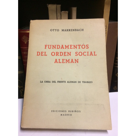 Fundamentos del orden social alemán. La obra del frente alemán de Trabajo.