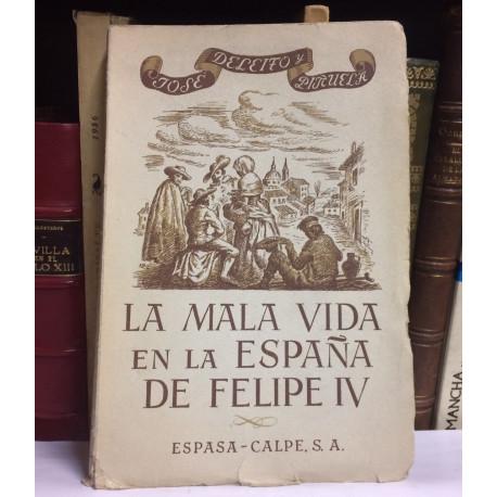 La mala vida en la España de Felipe IV. (Libertinaje, Prostitución, Venganzas, crímenes y atentados, Ladrones y bandoleros,..).