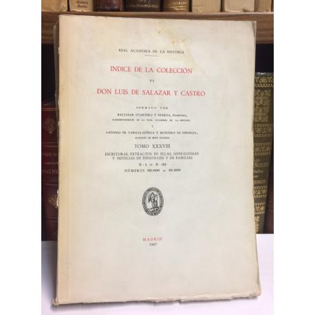 Índice de la Colección de Don Luis de Salazar y Castro. Tomo XXXVIII: Escrituras, extractos, genealogías y noticias.