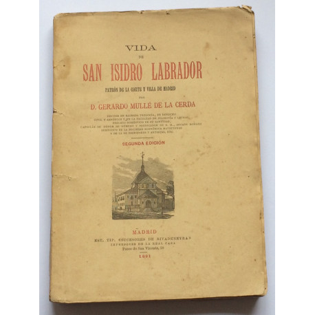 Vida de San Isidro Labrador, patrón de la Corte y Villa de Madrid.
