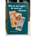 Más de dos siglos de toros en Alicante.
