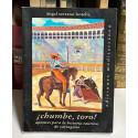 ¡Chumbre, toro! Apuntes para la historia taurina de Cartagena.