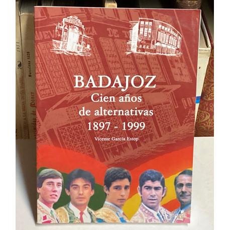 Badajoz. Cien años de alternativas. 1897 - 1999.