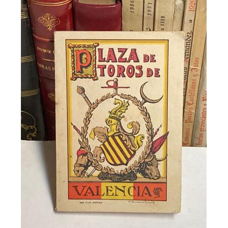 Plaza de Toros de Valencia. Reseña histórica. Guía del Visitante. Museo Taurino. Brevísimos apuntes sobre la fiesta de toros.